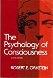 The Psychology of Consciousness, Ornstein, Robert E., 0155730827