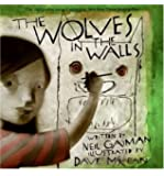 [ THE WOLVES IN THE WALLS ] By Gaiman, Neil (Author ) { Hardcover } Jul-2005