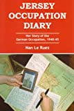 Jersey Occupation Diary: Her Story of the German Occupation,1940-45