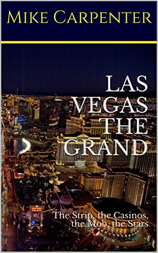 (Las Vegas The Grand: The Strip, the Casinos, the Mob, the Stars)