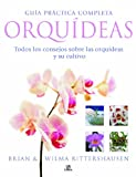 img - for Guia practica completa orquideas / Complete Orchids Guide: Todos los consejos sobre el cultivo y cuidado de las orquideas / A Complete Guide to Cultivation and Care (Spanish Edition) book / textbook / text book