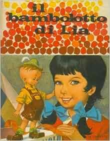 Il bambolotto di Lia.: TONDINI MELGARI Lia -: Amazon.com: Books