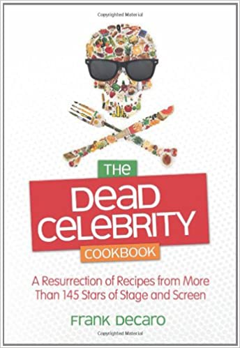 Book The Dead Celebrity Cookbook: A Resurrection of Recipes from More Than 145 Stars of Stage and Screen