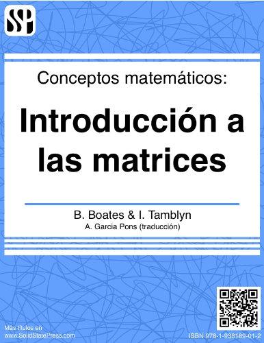 Descargar Libro Conceptos Matemáticos - Introducción A Las Matrices Brian Boates