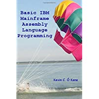 Basic IBM Mainframe Assembly Language Programming: Volume 1