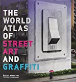 world atlas street art graffiti - The World Atlas of Street Art and Graffiti by Dr. Rafael Schacter (5-Sep-2013) Hardcover