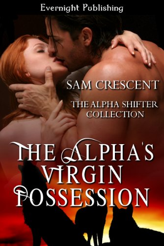 The Alpha's Virgin Possession (The Alpha Shifter Collection Book 3) ()