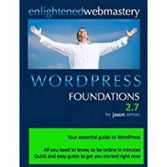 WordPress Foundations 2.7: Your Simple Step-by-Step Guide To WordPress