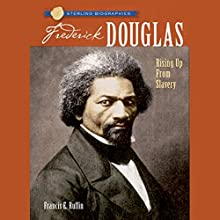 Sterling Biographies: Frederick Douglass Audiobook by Frances E. Ruffin Narrated by Cornelius Jones
