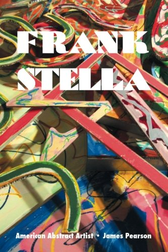 Frank Stella: American Abstract Artist (Painters) ()