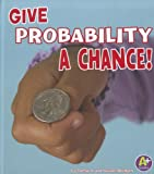Give Probability a Chance!, Thomas K. Adamson and Heather Adamson, 1429675586
