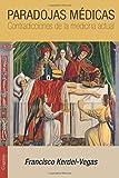 img - for Paradojas m dicas: Contradicciones de la medicina actual (Spanish Edition) (Spanish) Paperback July 16, 2014 book / textbook / text book