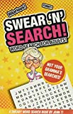 Swear 'N' Search!: Word Search for Adults - Not