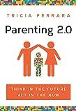 Parenting 2. 0, Tricia Ferrara, 1626341109