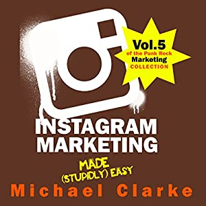 Instagram Marketing Made (Stupidly) Easy Hörbuch
