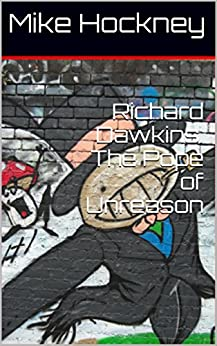 Richard Dawkins: The Pope of Unreason (The God Series Book 16) by [Hockney, Mike]