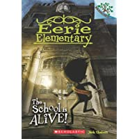 The School is Alive!: A Branches Book (Eerie Elementary #1) (1)