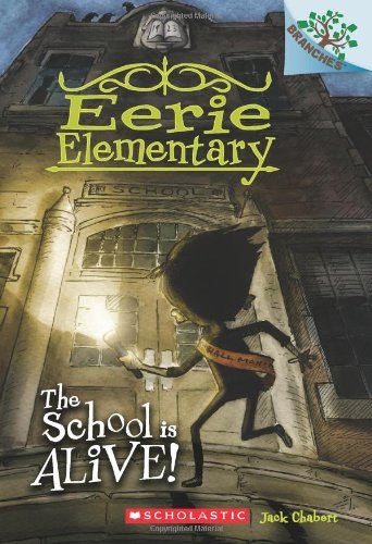 The School is Alive!: A Branches Book (Eerie Elementary #1) -