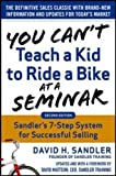 img - for You Can t Teach a Kid to Ride a Bike at a Seminar, 2nd Edition: Sandler Training s 7-Step System for Successful Selling book / textbook / text book