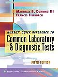 Nurse's Quick Reference to Common Laboratory & Diagnostic Tests (Nurses' Quick Reference To...)