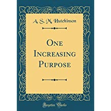 One Increasing Purpose (Classic Reprint)