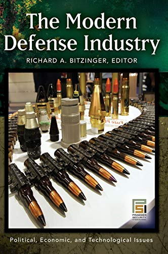 The Modern Defense Industry: Political, Economic, and Technological Issues (Praeger Security International)