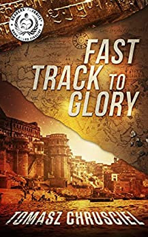 Fast Track To Glory: An International Thriller by [Chrusciel, Tomasz]