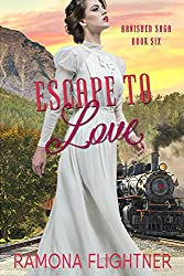 Escape To Love: Banished Saga, Book 6