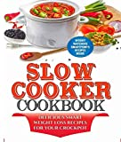 Slow Cooker Cookbook: Delicious Smart Weight Loss Recipes For Your crockpot