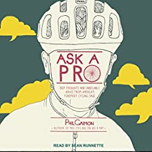 Ask a Pro: Deep Thoughts and Unreliable Advice from America's Foremost Cycling Sage | Livre audio Auteur(s) : Phil Gaimon Narrateur(s) : Sean Runnette