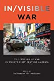 img - for In/visible War: The Culture of War in Twenty-first-Century America (War Culture) book / textbook / text book