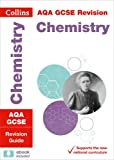 Collins GCSE Revision and Practice: New 2016 Curriculum – AQA GCSE Chemistry: Revision Guide