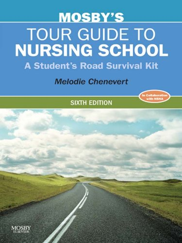 Mosby's Tour Guide to Nursing School: A Student's Road Survival Kit Pdf