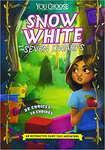 Snow White and the Seven Dwarfs: An Interactive Fairy Tale Adventure (You Choose: You Choose: Fractured Fairy Tales)
