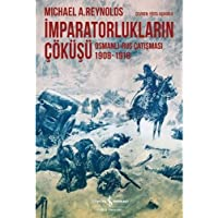 İmparatorlukların Çöküşü: Osmanlı-Rus Çatışması 1908-1918