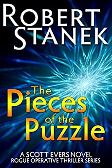 The Pieces of the Puzzle (A Scott Evers Novel, 10th Anniversary Edition) (Rogue Operative Thriller Series) by [Stanek, Robert]