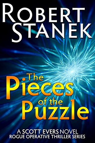 Navy Seal Anniversary Series - The Pieces of the Puzzle (A Scott Evers Novel, 10th Anniversary Edition) (Rogue Operative Thriller Series)