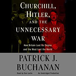Churchill, Hitler, and 'The Unnecessary War'