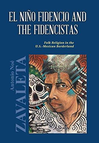 Read Online El Nino Fidencio and the Fidencistas: Folk Religion in the U.S.-Mexican Borderland PDF