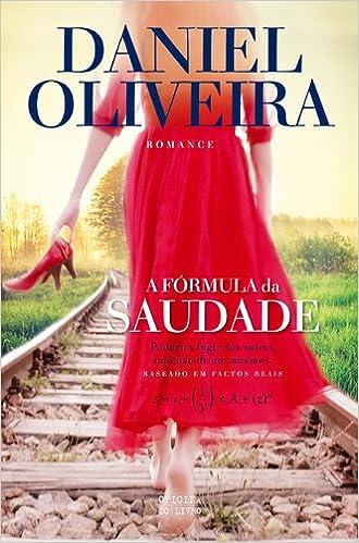 A Fórmula Da Saudade: Amazon.es: Daniel Oliveira: Libros en idiomas extranjeros