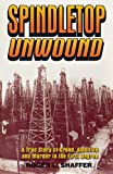 profiles and family l - Spindletop unwound: A True Story of Greed, Ambition and Murder in the First Degree