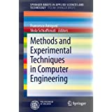 Methods and Experimental Techniques in Computer Engineering (SpringerBriefs in Applied Sciences and Technology)
