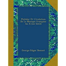 Philidor Et L'évolution De La Musique Française Au Xviiie Siècle