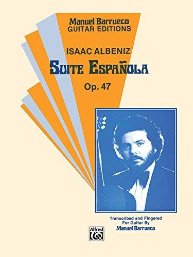 (Suite Espanola, Op. 47 (Manuel Barrueco Guitar Editions))