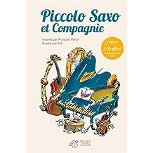 PICCOLO SAXO ET CIE : OU LA PTE HISTOIRE D'UN GRAND ORCHESTRE + CD