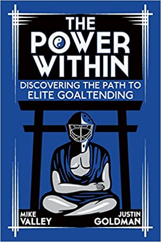 The Power Within Discovering The Path To Elite Goaltending Mike