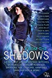 From the Shadows: 13 Tales of Urban Fantasy, Witches, Werewolves, Magic, Romance, Shifters, Fae, Demons, Vampires, Dark Fantasy & More!