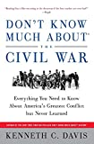 Don't Know Much About® the Civil War: Everything