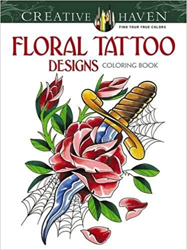 amazoncom creative haven floral tattoo designs coloring book adult coloring 9780486496290 erik siuda creative haven books - Tattoo Coloring Books
