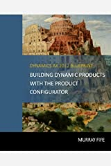 Dynamics AX 2012 Blueprints: Building Dynamic Products with the Product Configurator Paperback